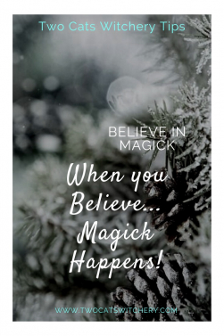When you Believe Magick will Happen