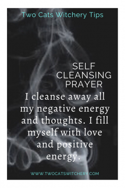 Self Cleansing Prayer to Cleanse away Negative Energy